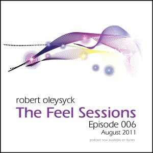 The Feel Sessions: Episode 006 - by Robert Oleysyck