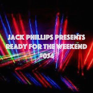 Jack Phillips Presents Ready for the Weekend #054