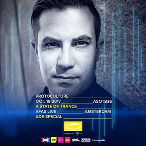 Protoculture - Live @ A State Of Trance 836 (AFAS Live, ADE, Netherlands) 2017-10-19