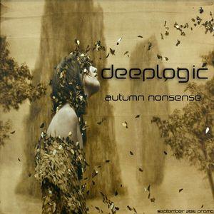Deeplogic - Autumn Nonsense (September 2015 Promo)
