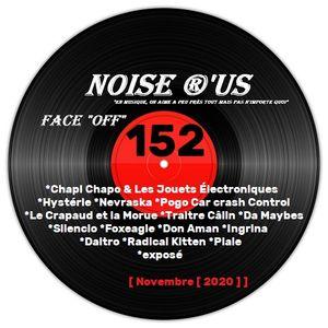 """Noise r'us # 152 """"face off"""" (Novembre 2020)"""