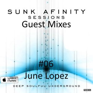 Sunk Afinity Sessions Guest Mixes #06 June Lopez