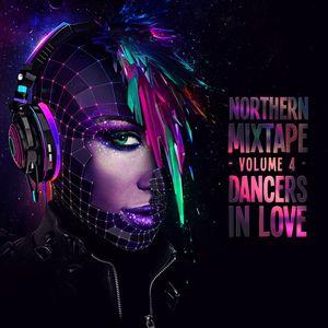 Northern Mixtape Volume 4: Dancers in Love