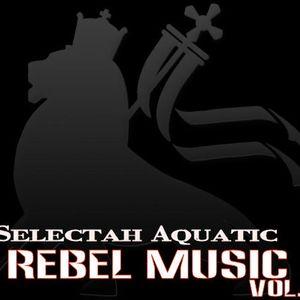 Selectah Aquatic-Rebel Music Vol.1