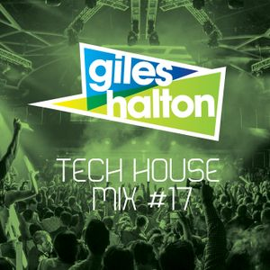 Tech House Mix #17 - Giles Halton