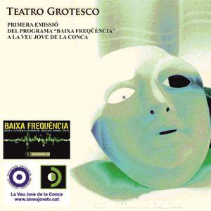 01-BAIXA FREQÜ: TEATRO GROTESCO