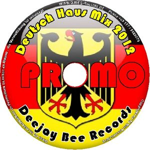 Deutsch Haus Mix 2012 Deejay Bee Records