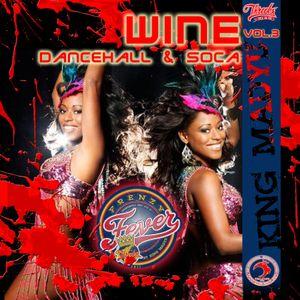 Threeks-WINE-FRENZY FEVER PART 3  DANCEHALL & SOCA mix 2012