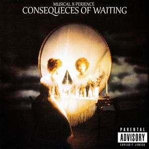 Musical X-Perience - Consequences of Waiting