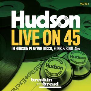 Hudson Live on 45!