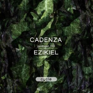 Cadenza Podcast | 110 - Ezikiel (Cycle)