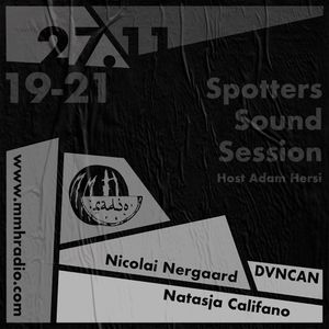 Spotters Sound Session // 27.11.19