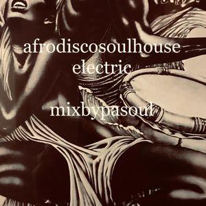 afrodiscosoulhouseElectric mixbypasoul