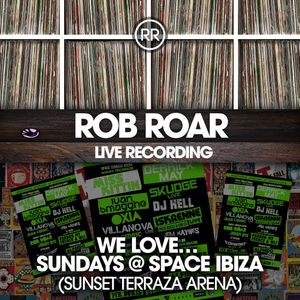 Rob Roar Presents Counter Culture. The Radio Show 026 - LIVE from We Love... Sundays @ Space Ibiza