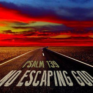 I Can't Escape God's Presence