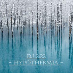 DJ 2:22 - Hypothermia, Vol. 15