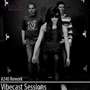 Rework @ Vibecast Sessions #240 - Vibe FM Romania
