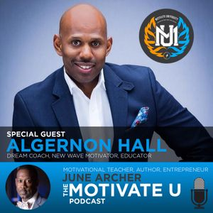 Motivate U! with June Archer Feat. Algernon Hall