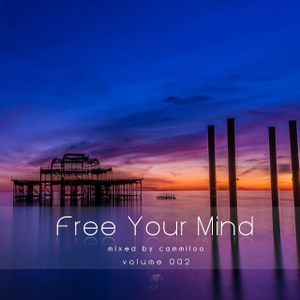 Free Your Mind vol.002 - mixed by cammiloo
