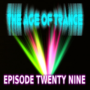 The Age Of Trance Episode 29