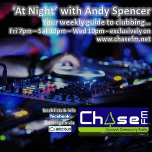 At Night with Andy Spencer on Chase FM - show 061 - Sat 24th August 2013.