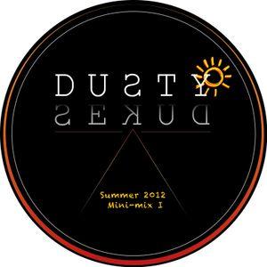 Dusty Dukes Summer 2012 Mini-Mix I