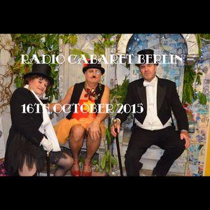 Radio Cabaret Berlin 16th October 2015