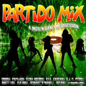 Partido mix - Mixed by Mizu and Michael Bánzi