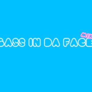 Bass In Da Face