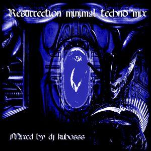 Resurrection minimal techno mix