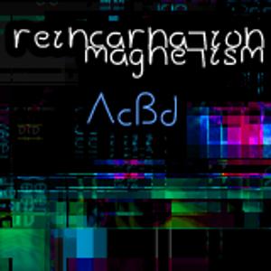 reincarnation magnetism