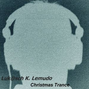 Luk@sch K. Lemudo - Christmas Trance