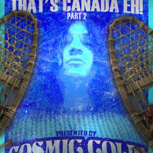 2015/07/11 Cosmic Colin - Snowshoes & Igloos That's Canada Eh! Part 2