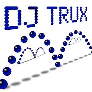 Dj Set with my work so far -  Dj Trux Originals only - progressive electro house