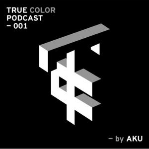 TrueColor Podcast 001 by Aku