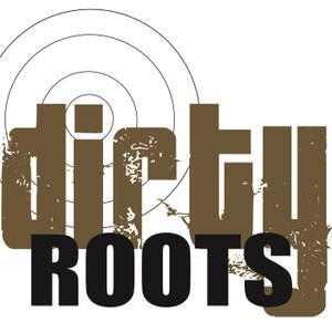 Dirty Roots Radio Podcast: Episode 5
