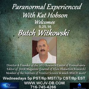 Paranormal Experienced 20160518.mp3  with Kat Hobson Special Guest Butch Witkowski