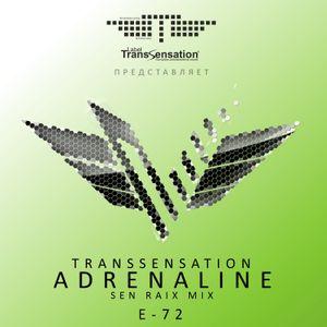Transsensation - Adrenaline - Episode 072 - Sen Raix mix