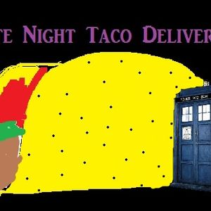 Late Night Taco Delivery: Episode 16a - Doctor Whowhatnow? (feat. Guest Host Eric)