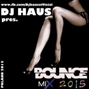 DJ Haus pres. Bounce Mix 2015