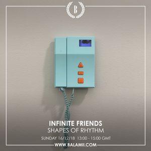Infinite Friends w/Shapes of Rhythm 16/12/18
