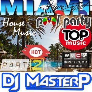 """DJ MasterP WMC PoolSide Party Miami Part """"2"""" (2017)"""