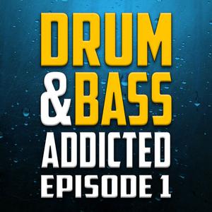 Drum & Bass Addicted Episode 1