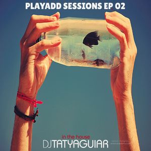 PlayAdd Sessions Ep. 02 by Taty Aguiar