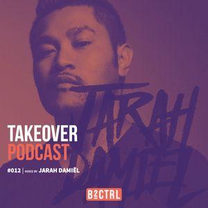 Takeover Podcast #012 - Jarah Damiël