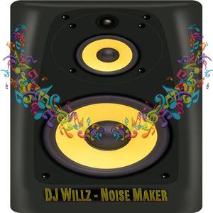 DJ Willz - Noise Maker
