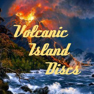 Volcanic Island Discs Episode Two 24th March 2016