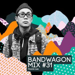 Bandwagon Mix #31 - Howie Lee