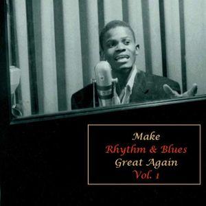 Make Rhythm & Blues Great Again Vol. 1