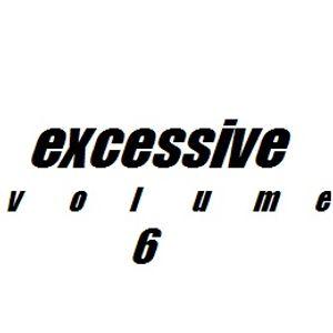 Excessive volume 6